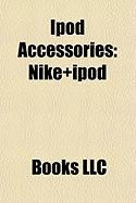 iPod Accessories: Nike+ipod, FM Transmitter, Itrip, iPod Hi-Fi, Apple Earbuds, Global Electric Motorcars, Iskin, Contour Design, Incase