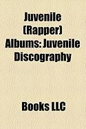 Juvenile (Rapper) Albums: Juvenile Discography, Reality Check, Cocky & Confident, 400 Degreez, Tha G-Code, the Greatest Hits, Juve the Great