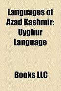 Languages of Azad Kashmir: Uyghur Language, Dogri Language, Hindko Language, Kashmiri Language