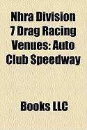 Nhra Division 7 Drag Racing Venues: Auto Club Speedway