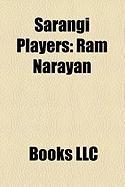 Sarangi Players: RAM Narayan, Sultan Khan, Allah Rakha, Sabir Khan, Sabri Khan, Surinder Sandhu, Ramesh Mishra, Bundu Khan