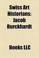Swiss Art Historians: Jacob Burckhardt