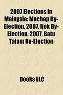 2007 Elections in Malaysia: Machap By-Election, 2007