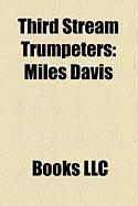 Third Stream Trumpeters: Miles Davis