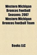 Western Michigan Broncos Football Seasons: 2007 Western Michigan Broncos Football Team