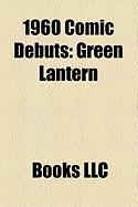 1960 Comic Debuts: Green Lantern, Amazo