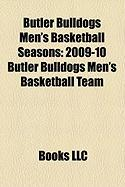 Butler Bulldogs Men's Basketball Seasons: 2009-10 Butler Bulldogs Men's Basketball Team