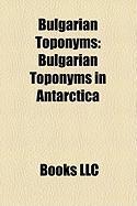 Bulgarian Toponyms: Bulgarian Toponyms in Antarctica