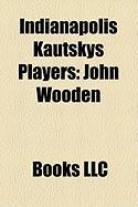 Indianapolis Kautskys Players: John Wooden