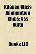 Kilauea Class Ammunition Ships: USS Butte