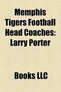 Memphis Tigers Football Head Coaches: Larry Porter, Chuck Stobart, Rip Scherer, Allyn McKeen, Rex Dockery, Richard Williamson, Tommy West