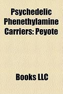 Psychedelic Phenethylamine Carriers: Peyote