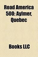 Road America 500: Aylmer, Quebec