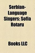 Serbian-Language Singers: Sofia Rotaru, Ognjen Vuleti?, Anatoliy Evdokimenko, Lior Narkis