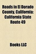 Roads in El Dorado County, California: California State Route 49, California State Route 89, Rubicon Trail, California State Route 153