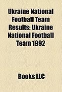 Ukraine National Football Team Results: Ukraine National Football Team 1992, Ukraine National Football Team 1994