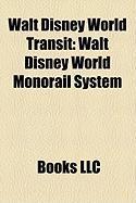 Walt Disney World Transit: Walt Disney World Monorail System