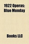 1922 Operas: Blue Monday