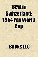1954 in Switzerland: 1954 Fifa World Cup