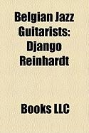Belgian Jazz Guitarists: Django Reinhardt
