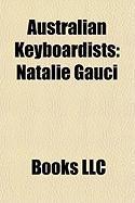 Australian Keyboardists: Natalie Gauci, Andrew Hansen, Kim Moyes, Jill Birt, Andrew Farriss, Shueh-Li Ong, Chris Ross, Karen Ansel, Ash Wednesd