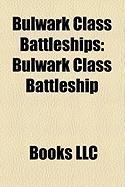 Bulwark Class Battleships: Bulwark Class Battleship