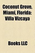 Coconut Grove, Miami, Florida: Villa Vizcaya
