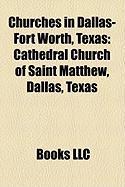Churches in Dallas-Fort Worth, Texas: Cathedral Church of Saint Matthew, Dallas, Texas