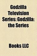 Godzilla Television Series: Godzilla: The Series