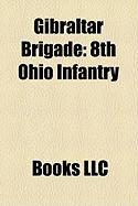 Gibraltar Brigade: 8th Ohio Infantry