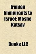 Iranian Immigrants to Israel: Moshe Katsav
