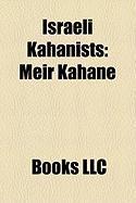 Israeli Kahanists: Meir Kahane, Baruch Goldstein, Michael Ben-Ari, Mike Guzovsky, Binyamin Ze'ev Kahane, Shmuel Sackett, David Bar-Hayim