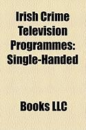 Irish Crime Television Programmes: Single-Handed