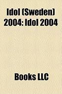 Idol (Sweden) 2004: Idol 2004