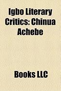 Igbo Literary Critics: Chinua Achebe