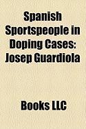 Spanish Sportspeople in Doping Cases: Josep Guardiola