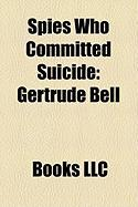 Spies Who Committed Suicide: Gertrude Bell