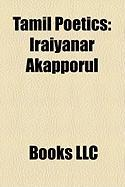 Tamil Poetics: Iraiyanar Akapporul