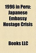 1996 in Peru: Japanese Embassy Hostage Crisis