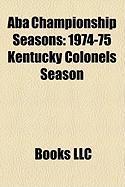 ABA Championship Seasons: 1974-75 Kentucky Colonels Season