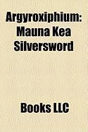 Argyroxiphium: Mauna Kea Silversword