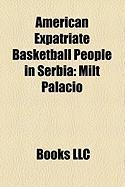 American Expatriate Basketball People in Serbia: Milt Palacio