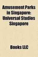 Amusement Parks in Singapore: Universal Studios Singapore, New World Amusement Park, Haw Par Villa, Wild Wild Wet, Escape Theme Park