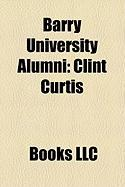 Barry University Alumni: Clint Curtis, Alen Marcina, Marco Vlez, Jorge Reyes, Henry Owens, Amy Diaz, GUI Valente, Carlos A. Gimenez