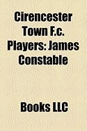Cirencester Town F.C. Players: James Constable