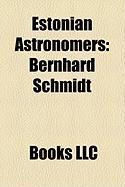 Estonian Astronomers: Bernhard Schmidt