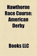 Hawthorne Race Course: American Derby