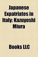 Japanese Expatriates in Italy: Kazuyoshi Miura, Hidetoshi Nakata, Takashi Okamura, Nanami Shiono, Yoko Watanabe