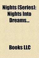 Nights (Series): Nights Into Dreams...