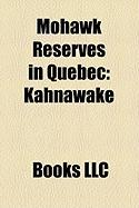 Mohawk Reserves in Quebec: Kahnawake